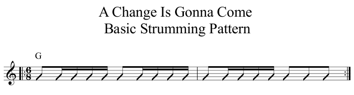 A Change Is Gonna Come Basic Strumming Pattern